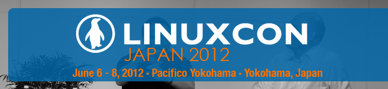 LinuxCon Japan 2012